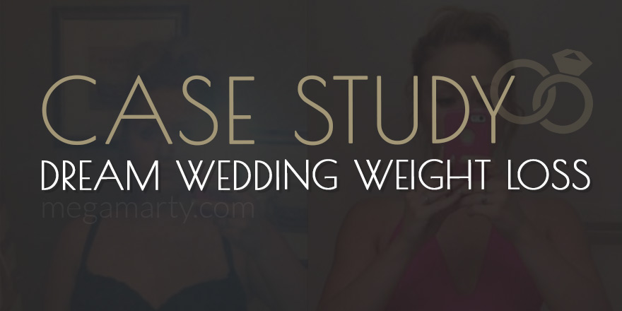 CASE STUDY: Dream Wedding Weight Loss