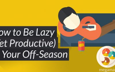 How to Be Lazy (Yet Productive) In Your Off-Season