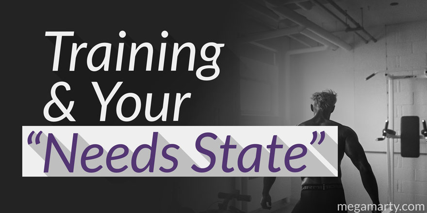 "Training and Your ""Needs State"""